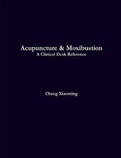 9781424326471: Acupuncture & Moxibustion - A Clinical Desk Reference