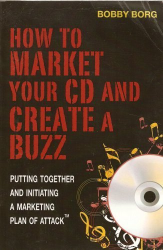 9781424327331: How To Market Your CD and Create a Buzz - Putting Together and Initiating a Marketing Plan of Attack