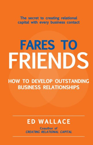 9781424331024: Fares to Friends: How to Develop Outstanding Business Relationships