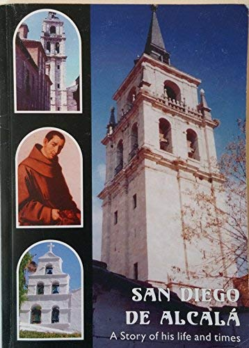 9781424332267: San Diego De Alcala (Saint Didacus) a Story of His Life and Times
