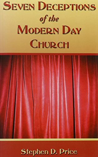9781424335084: Seven Deceptions of the Modern Day Church
