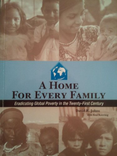 9781424335664: A Home for Every Family: Eradicating Global Poverty in the Twenty-first Century
