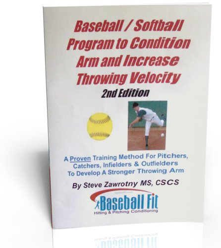 9781424339914: Baseball/Softball Program to Condition Arm and Increase Throwing Velocity, 2nd Edition