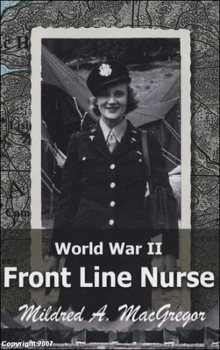 9781424343287: World War II Front Line Nurse by Mildred A. MacGregor (ex. Lieutenant Mildred A. Radawiec, Army Nurse Corp.)