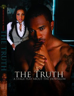 9781424344376: Restoration Stage, Inc. presents THE TRUTH (ABOUT THE DOWN LOW)