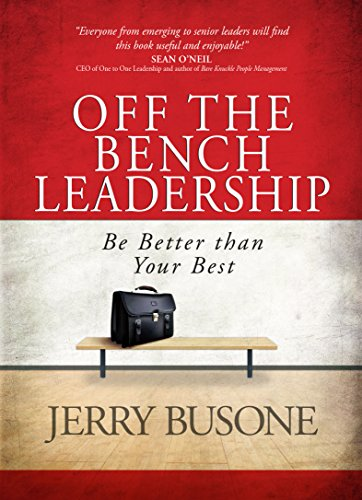 9781424549467: Off the Bench Leadership: Be Better Than Your Best