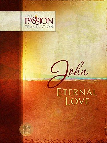 John: Eternal Love (The Passion Translation): Brian Simmons
