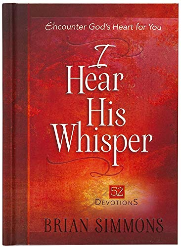 I Hear His Whisper: 52 Devotions (The Passion Translation): Brian Simmons