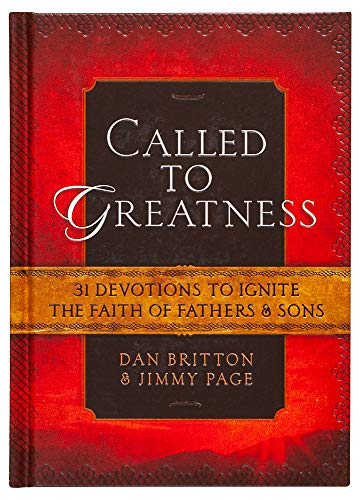 Called to Greatness: 52 Devotions for Fathers & Sons: Britton, Dan; Page, Jimmy