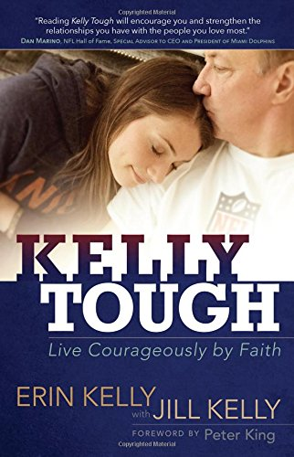 9781424550180: Kelly Tough: Live Courageously by Faith