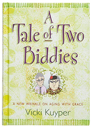 9781424550241: A Tale of Two Biddies: A New Wrinkle on Aging with Grace