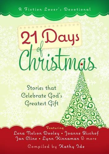 9781424550517: 21 Days of Christmas: Stories that Celebrate God's Greatest Gift (A Fiction Lover's Devotional)