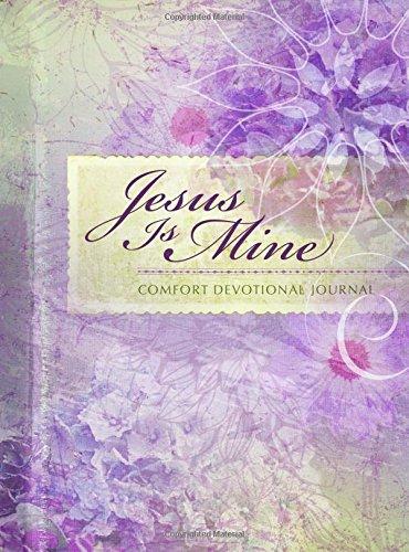 Jesus Is Mine: Comfort Devotional Journal: Belle City Gifts