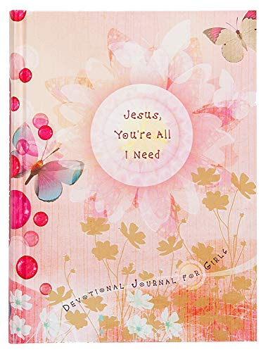 9781424550609: Jesus, You're All I Need: Devotional Journal for Girls