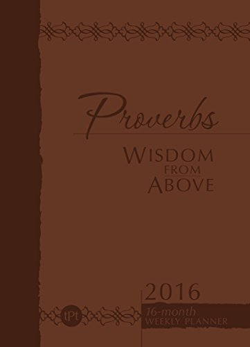 9781424550685: Proverbs Wisdom from Above 2016 Weekly Planner: Imitation Leather (Passion Translation) (The Passion Translation)