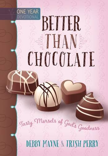 9781424550739: Better Than Chocolate: Tasty Morsels of God's Goodness
