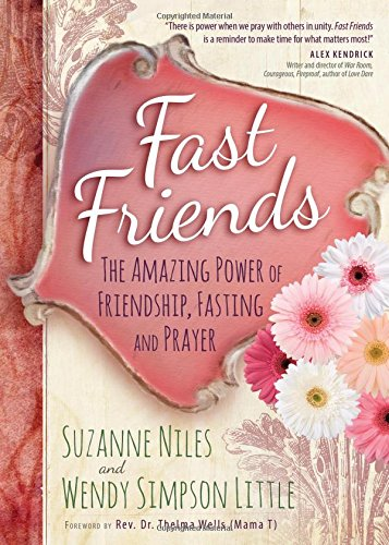 9781424550852: Fast Friends: The Amazing Power of Friendship, Fasting, and Prayer