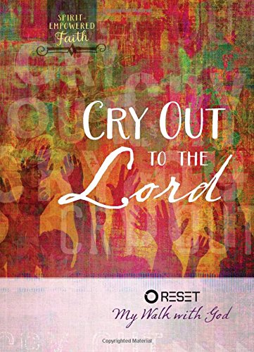 9781424551231: Cry Out to the Lord: Reset My Walk with God