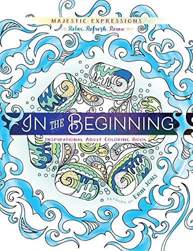 In the Beginning: Coloring Creation (Majestic Expressions): Majestic Expressions