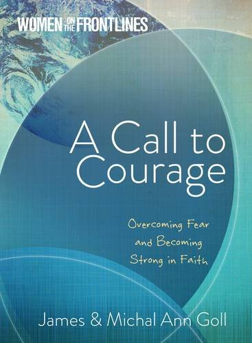 9781424551835: A Call to Courage: Overcoming Fear and Becoming Strong in Faith (Women On The Frontlines)