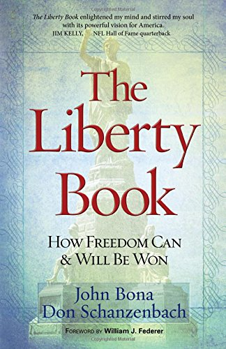 The Liberty Book: How Freedom Can & Will Be Won: John Bona