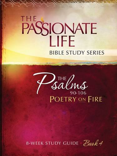 9781424553457: Psalms: Poetry on Fire Book Four 8-week Study Guide: The Passionate Life Bible Study Series