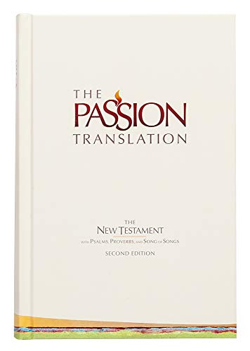 9781424556861: The Passion Translation New Testament, Ivory (2nd Edition, Hardcover) – In-Depth Bible with Psalms, Proverbs, and Song of Songs, Makes a Great Gift for Confirmation, Holidays, and More