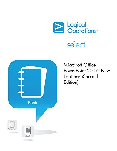 Microsoft Office PowerPoint 2007: New Features (Second Edition): Logical Operations, Logical ...