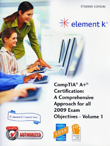 9781424613243: compTIA A+ Certification: A Comprehensive Approach for all 2009 Exam Objectives (2 Volumes)