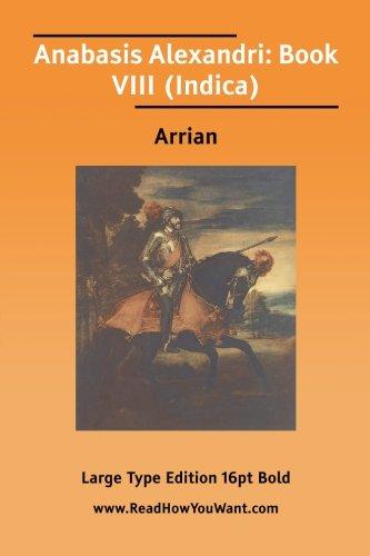 9781425001032: Anabasis Alexandri: Book VIII (Indica): Book 8 (Indica)