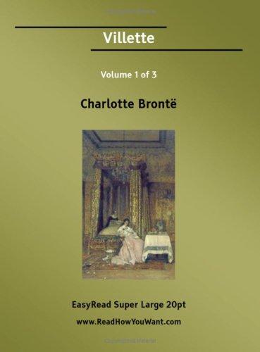 9781425002572: Villette Volume 1 of 3 [EasyRead Super Large 20pt Edition]