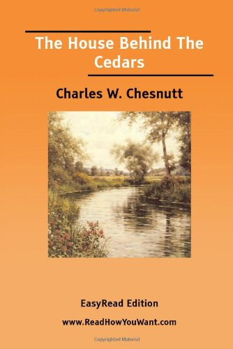 The House Behind The Cedars (1425003052) by Charles W. Chesnutt