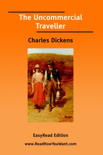 The Uncommercial Traveller: (EasyRead Edition) (1425007937) by Dickens, Charles