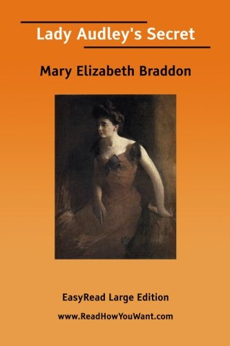 Lady Audley's Secret [EasyRead Large Edition] (9781425012939) by Braddon, Mary Elizabeth