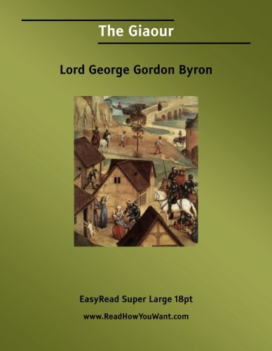 The Giaour: Easyread Super Large 18pt Edition: Byron, George Gordon