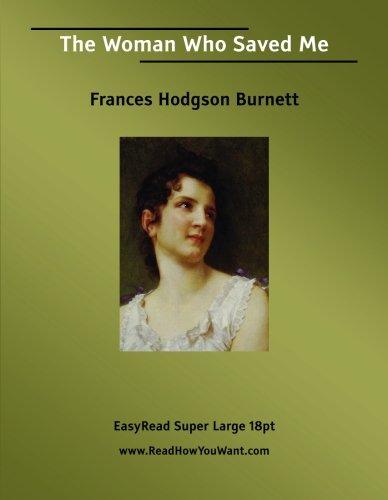 The Woman Who Saved Me (9781425015206) by Frances Hodgson Burnett
