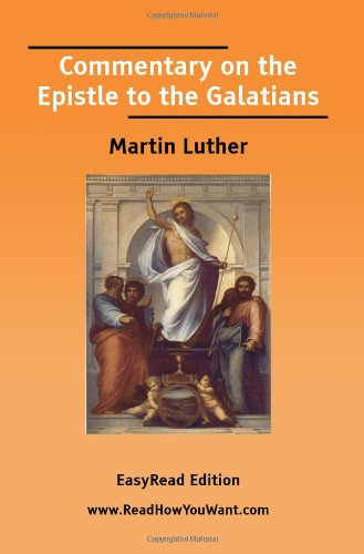 Commentary on the Epistle to the Galatians: [EasyRead Edition] (9781425019495) by Martin Luther