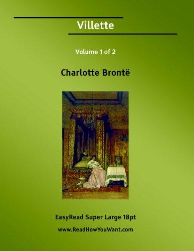 9781425023447: Villette Volume 1 of 2 [EasyRead Super Large 18pt Edition]