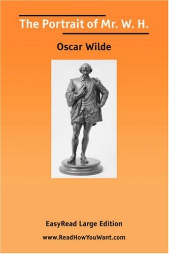 The Portrait of Mr. W. H. [EasyRead Large Edition] (9781425032241) by Oscar Wilde