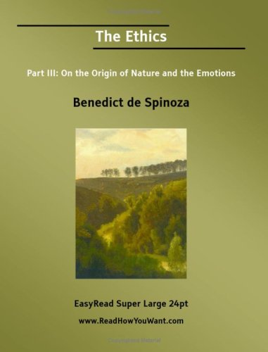 9781425038786: The Ethics Part III: On the Origin of Nature and the Emotions [EasyRead Super Large 24pt Edition]
