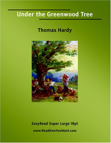 9781425040949: Under the Greenwood Tree   (EasyRead Super Large 18pt Edition)