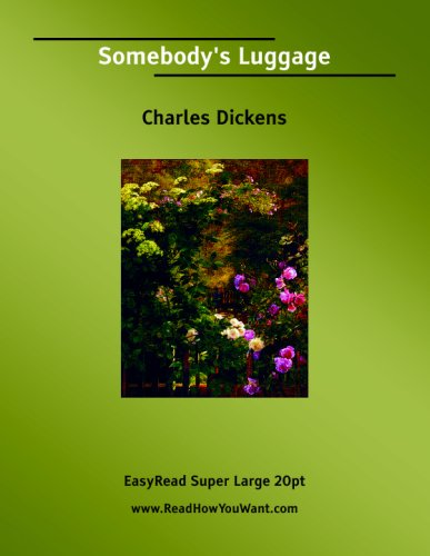 Somebody's Luggage (EasyRead Super Large 20pt Edition) (1425043186) by Charles Dickens