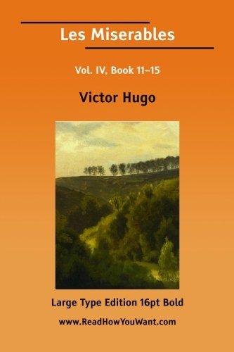 Les Miserables Vol. IV, Book 11?15 (EasyRead Large Bold Edition): Hugo, Victor