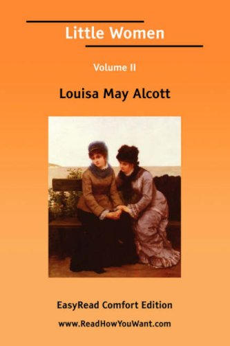 Little Women Volume II [EasyRead Comfort Edition] (1425048161) by Louisa May Alcott