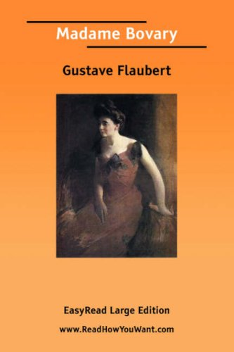 Madame Bovary [EasyRead Large Edition]: Gustave Flaubert