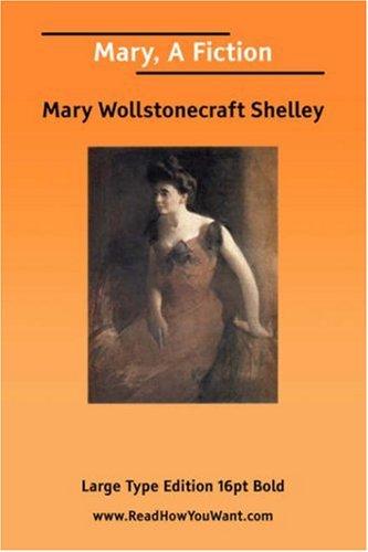 Mary, a Fiction - Mary Wollstonecraft Shelley