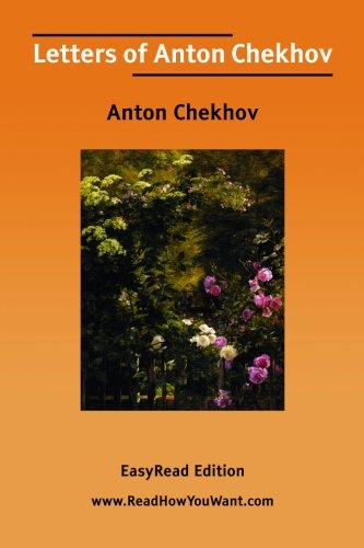 9781425058562: Letters of Anton Chekhov [EasyRead Edition]