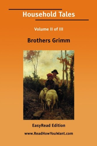 Household Tales Volume II of III[EasyRead Edition] (1425062342) by Grimm, Brothers