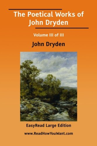 The Poetical Works of John Dryden (1425065449) by John Dryden
