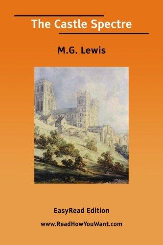 The Castle Spectre: M.G. Lewis